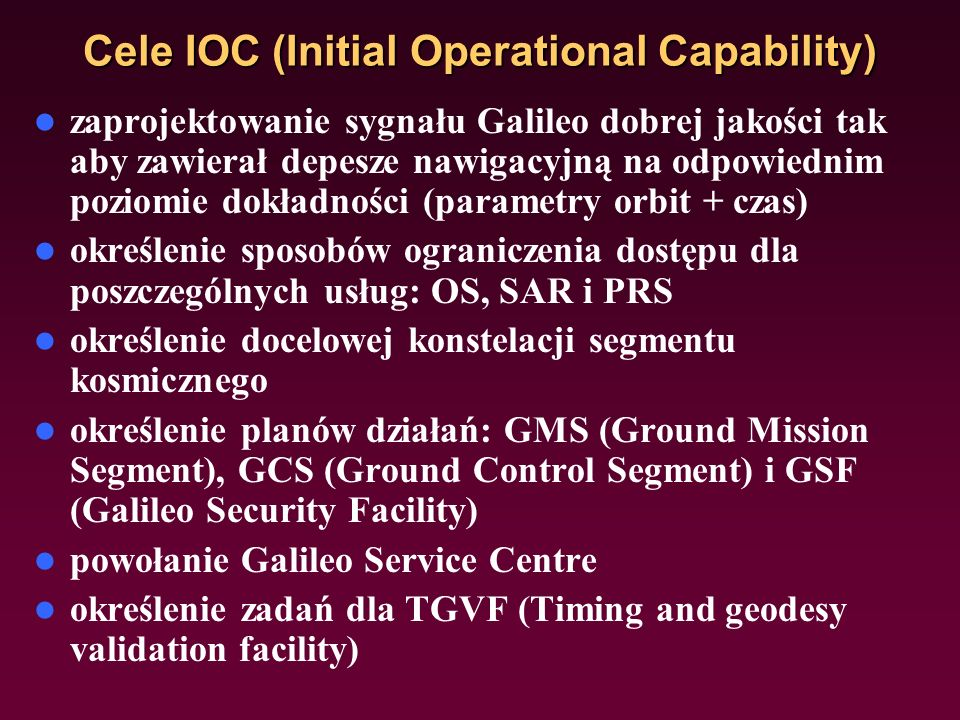 GALILEO MISSION CONSOLIDATION REVIEW 7.03.2012 Mission Requirements Document 7.1 (MRD) Initial Operational Capability (IOC) service objectives System