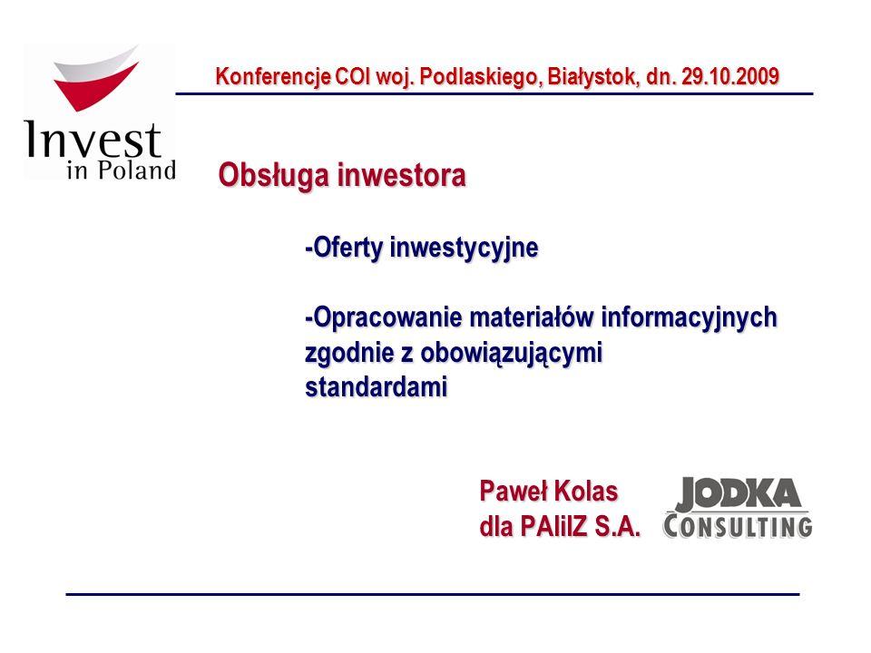 Obsługa inwestora -Oferty inwestycyjne -Opracowanie materiałów informacyjnych zgodnie z obowiązującymi standardami Paweł Kolas dla PAIiIZ S.A. Konfere