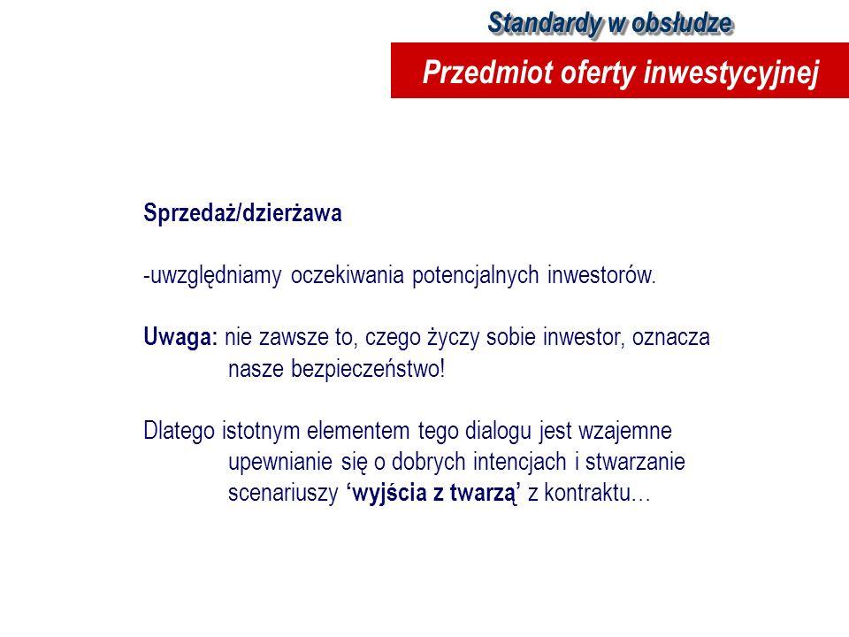 Sprzedaż/dzierżawa -uwzględniamy oczekiwania potencjalnych inwestorów. Uwaga: nie zawsze to, czego życzy sobie inwestor, oznacza nasze bezpieczeństwo!