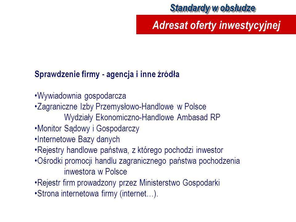 Sprawdzenie firmy - agencja i inne źródła Wywiadownia gospodarcza Zagraniczne Izby Przemysłowo-Handlowe w Polsce Wydziały Ekonomiczno-Handlowe Ambasad