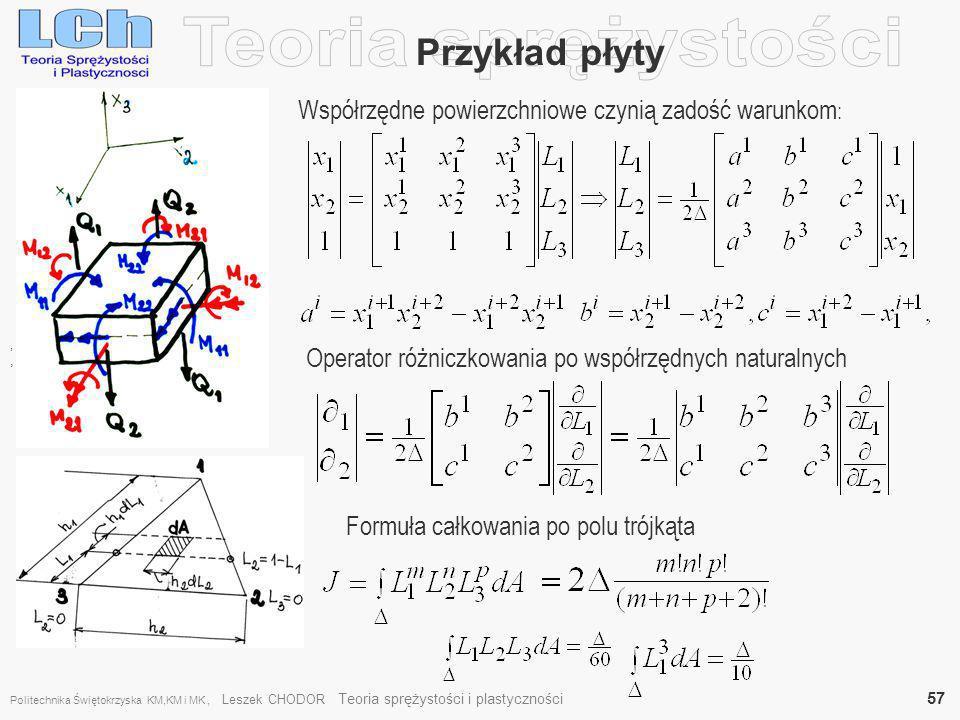 , Przykład płyty Współrzędne powierzchniowe czynią zadość warunkom :, Operator różniczkowania po współrzędnych naturalnych Formuła całkowania po polu