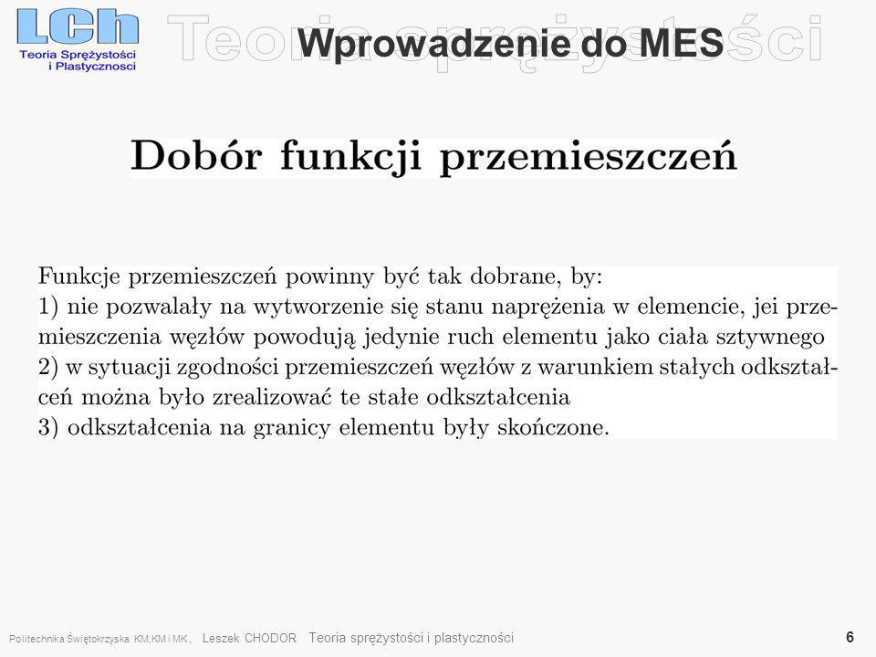Przykład belki na sprężystym podłożu (57a), Po wprowadzeniu zmiennych Politechnika Świętokrzyska KM,KM i MK, Leszek CHODOR Teoria sprężystości i plastyczności 17