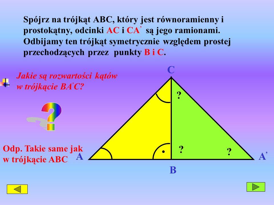 Spójrz na trójkąt ABC, który jest równoramienny i prostokątny, odcinki AC i CA są jego ramionami. Odbijamy ten trójkąt symetrycznie względem prostej p
