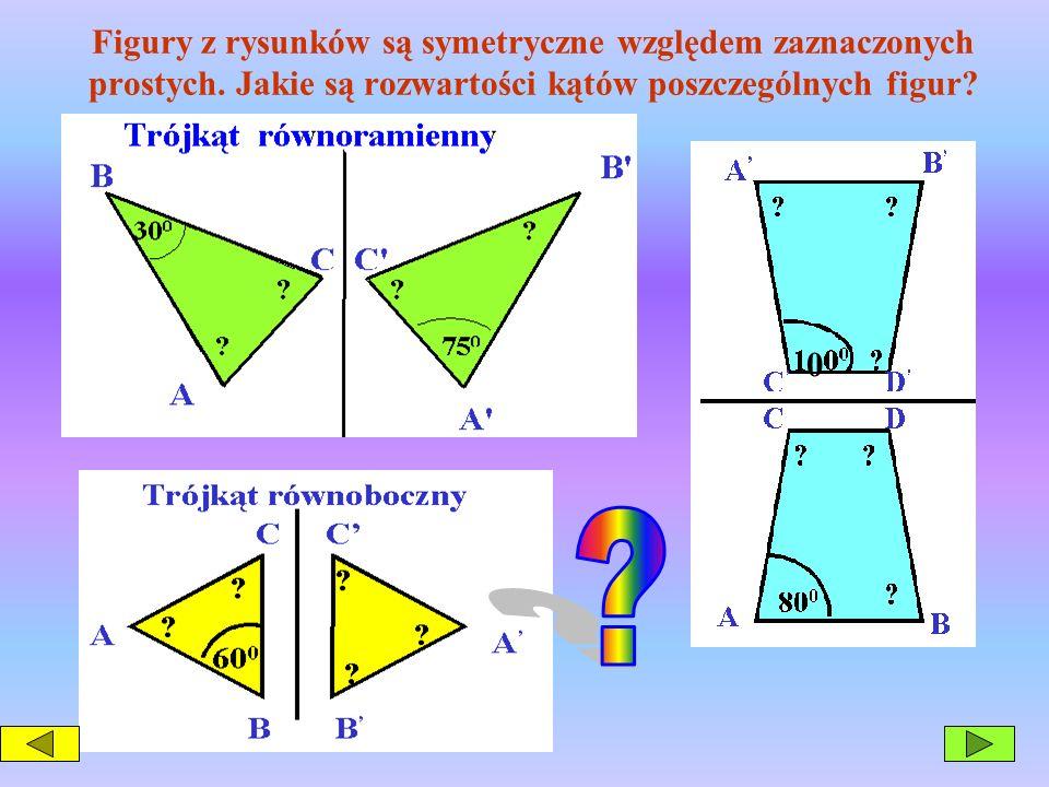 Figury z rysunków są symetryczne względem zaznaczonych prostych. Jakie są rozwartości kątów poszczególnych figur? 0