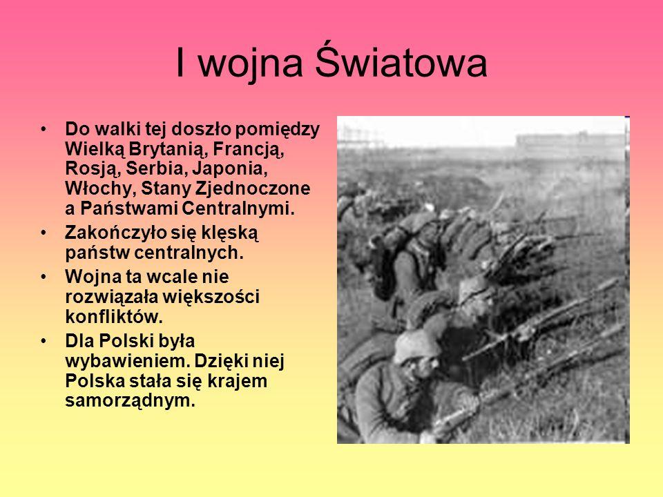I wojna Światowa Do walki tej doszło pomiędzy Wielką Brytanią, Francją, Rosją, Serbia, Japonia, Włochy, Stany Zjednoczone a Państwami Centralnymi. Zak