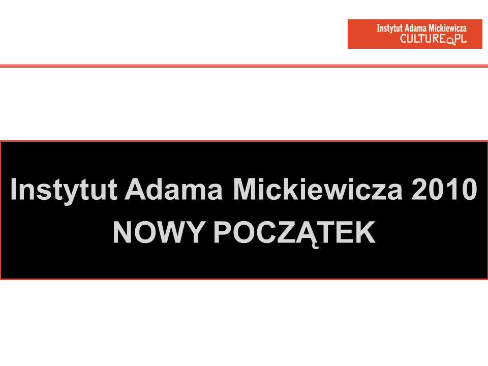 Instytut Adama Mickiewicza 2010 NOWY POCZĄTEK