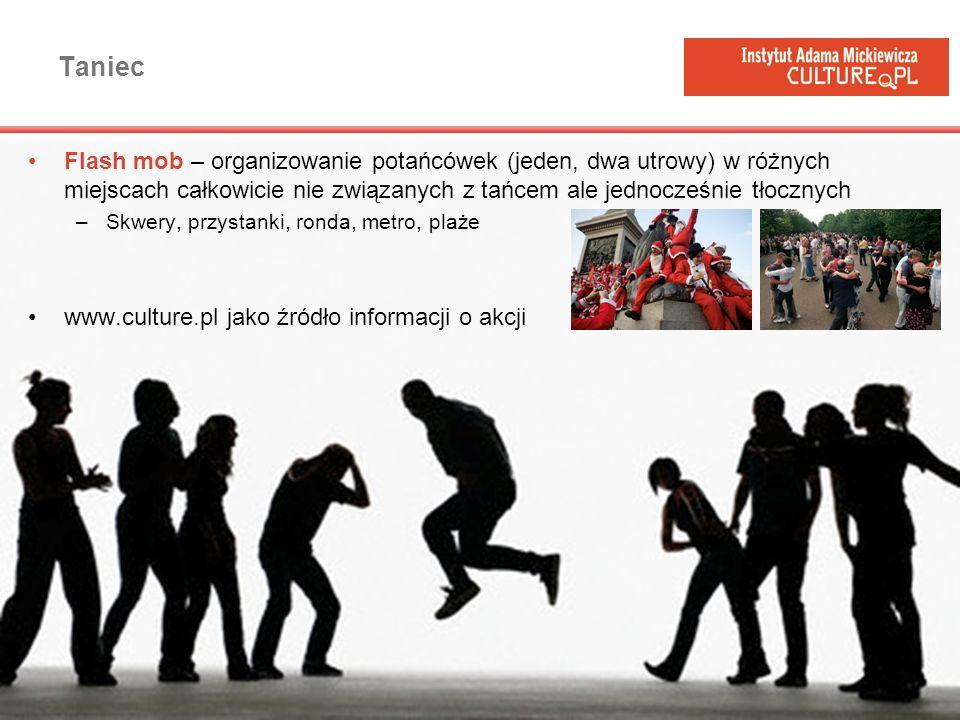 Taniec Flash mob – organizowanie potańcówek (jeden, dwa utrowy) w różnych miejscach całkowicie nie związanych z tańcem ale jednocześnie tłocznych –Skw