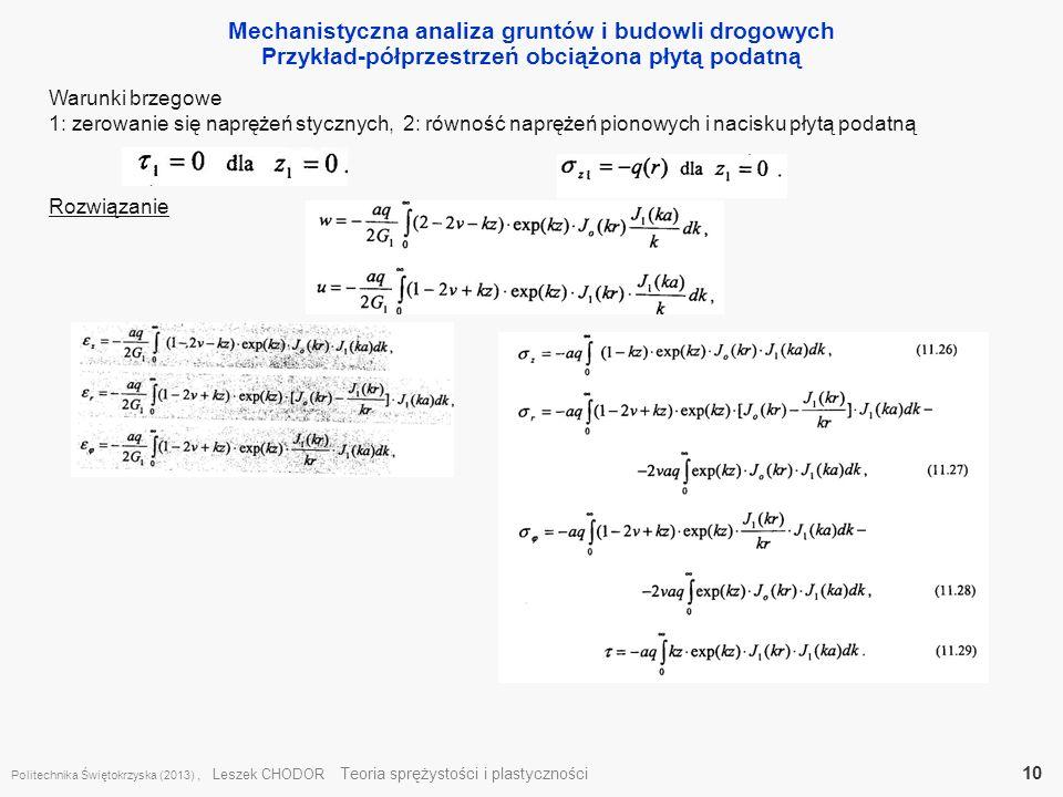 Mechanistyczna analiza gruntów i budowli drogowych Przykład-półprzestrzeń obciążona płytą podatną Politechnika Świętokrzyska (2013), Leszek CHODOR Teo