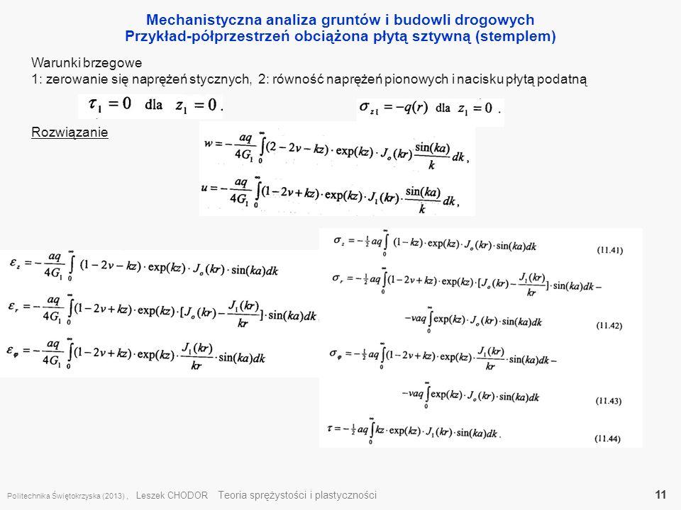 Mechanistyczna analiza gruntów i budowli drogowych Przykład-półprzestrzeń obciążona płytą sztywną (stemplem) Politechnika Świętokrzyska (2013), Leszek