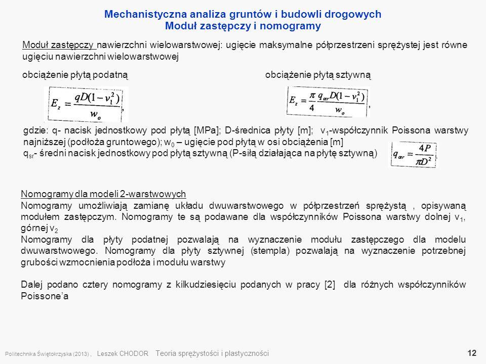 Mechanistyczna analiza gruntów i budowli drogowych Moduł zastępczy i nomogramy Politechnika Świętokrzyska (2013), Leszek CHODOR Teoria sprężystości i