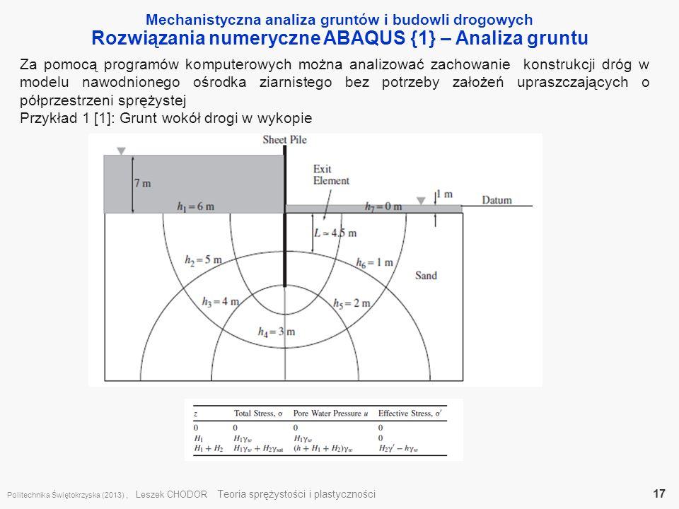 Mechanistyczna analiza gruntów i budowli drogowych Rozwiązania numeryczne ABAQUS {1} – Analiza gruntu Politechnika Świętokrzyska (2013), Leszek CHODOR
