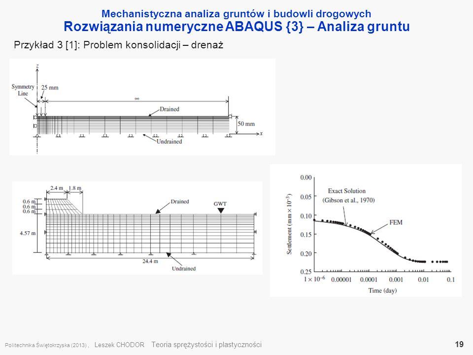 Mechanistyczna analiza gruntów i budowli drogowych Rozwiązania numeryczne ABAQUS {3} – Analiza gruntu Politechnika Świętokrzyska (2013), Leszek CHODOR