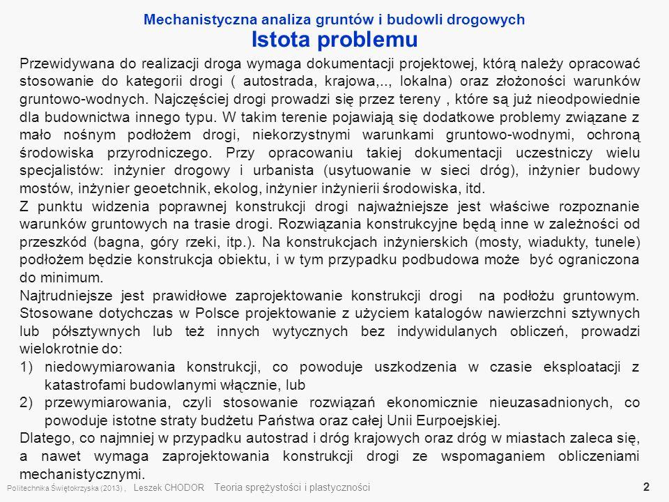 Mechanistyczna analiza gruntów i budowli drogowych Istota problemu Politechnika Świętokrzyska (2013), Leszek CHODOR Teoria sprężystości i plastycznośc