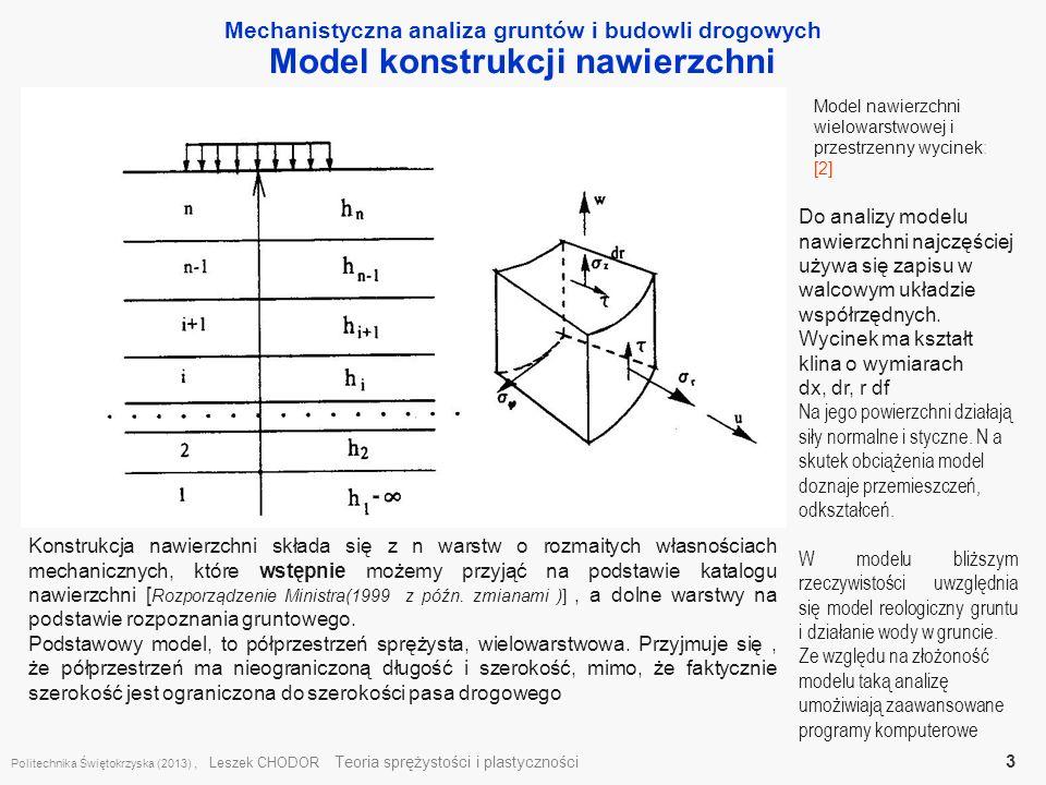Mechanistyczna analiza gruntów i budowli drogowych Model konstrukcji nawierzchni Politechnika Świętokrzyska (2013), Leszek CHODOR Teoria sprężystości