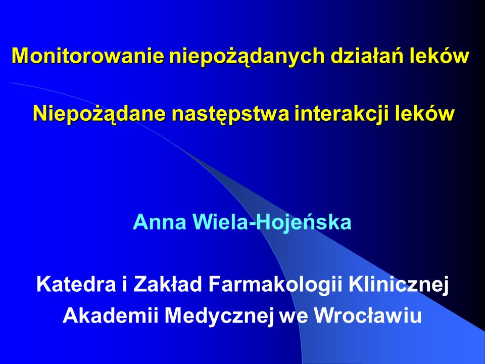Monitorowanie niepożądanych działań leków Niepożądane następstwa interakcji leków Monitorowanie niepożądanych działań leków Niepożądane następstwa int