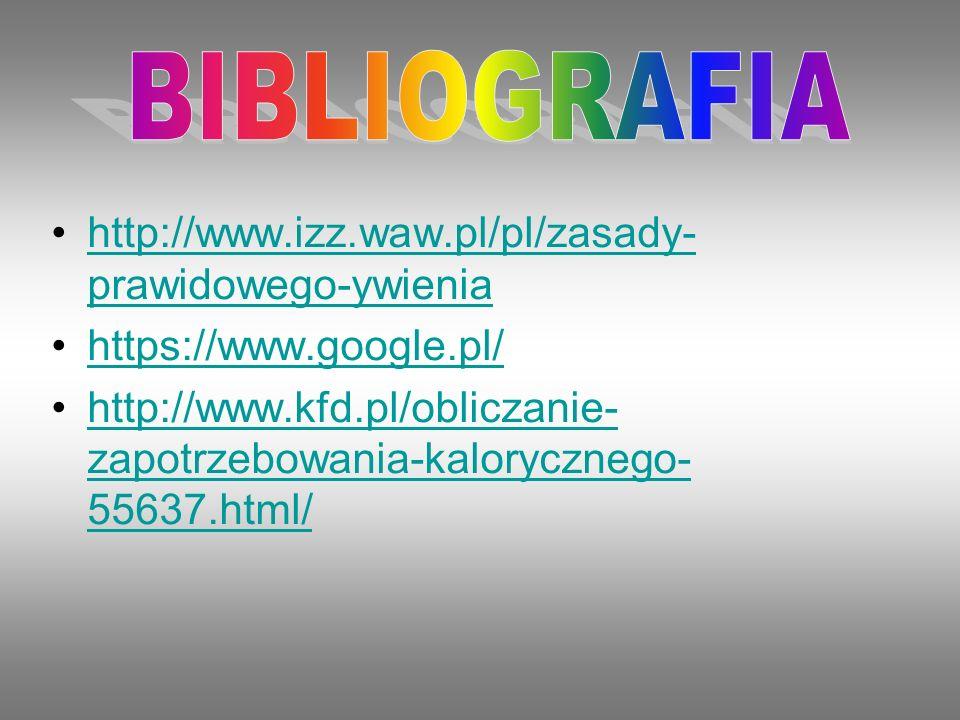 http://www.izz.waw.pl/pl/zasady- prawidowego-ywieniahttp://www.izz.waw.pl/pl/zasady- prawidowego-ywienia https://www.google.pl/ http://www.kfd.pl/obli