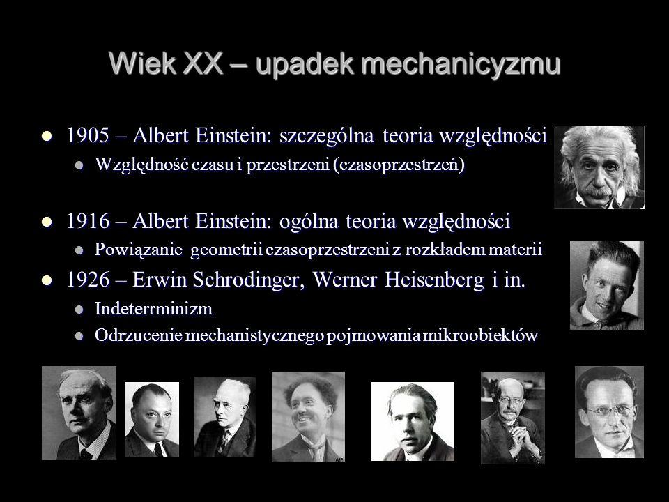 Wiek XX – upadek mechanicyzmu 1905 – Albert Einstein: szczególna teoria względności 1905 – Albert Einstein: szczególna teoria względności Względność c