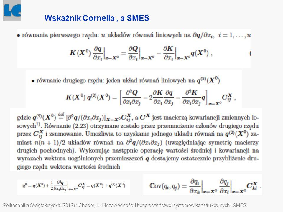 Politechnika Świętokrzyska (2012) : Chodor, L. Niezawodność i bezpieczeństwo systemów konstrukcyjnych. SMES Wskaźnik Cornella, a SMES
