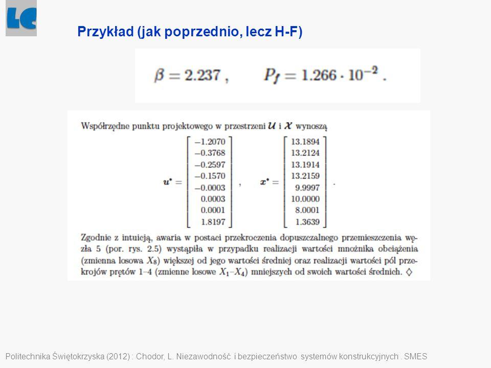 Politechnika Świętokrzyska (2012) : Chodor, L. Niezawodność i bezpieczeństwo systemów konstrukcyjnych. SMES Przykład (jak poprzednio, lecz H-F)