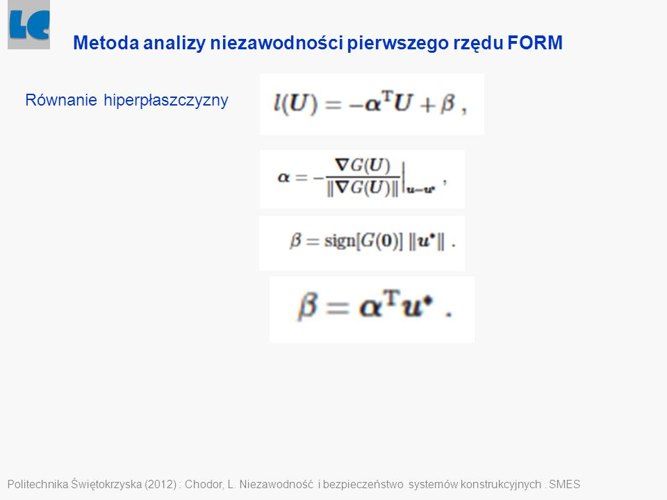 Politechnika Świętokrzyska (2012) : Chodor, L. Niezawodność i bezpieczeństwo systemów konstrukcyjnych. SMES Metoda analizy niezawodności pierwszego rz