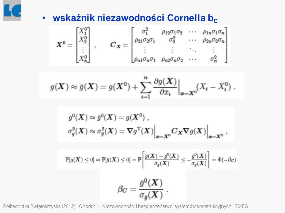 Politechnika Świętokrzyska (2012) : Chodor, L. Niezawodność i bezpieczeństwo systemów konstrukcyjnych. SMES wskaźnik niezawodności Cornella b C