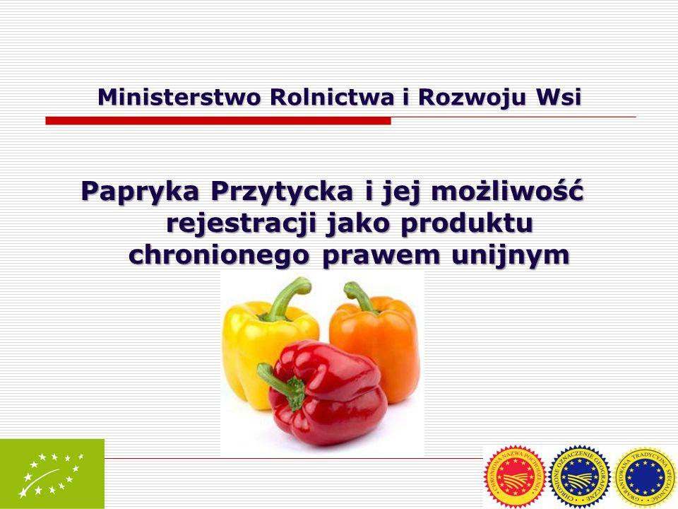 Ministerstwo Rolnictwa i Rozwoju Wsi Papryka Przytycka i jej możliwość rejestracji jako produktu chronionego prawem unijnym