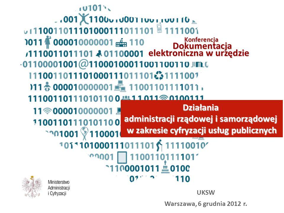 UKSW Warszawa, 6 grudnia 2012 r. Konferencja Konferencja Dokumentacja elektroniczna w urzędzie Dokumentacja elektroniczna w urzędzie Działania adminis