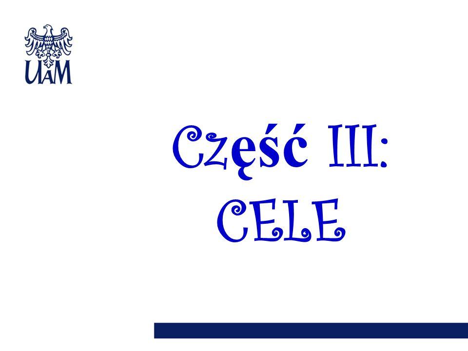 14 Cz ęść III: CELE