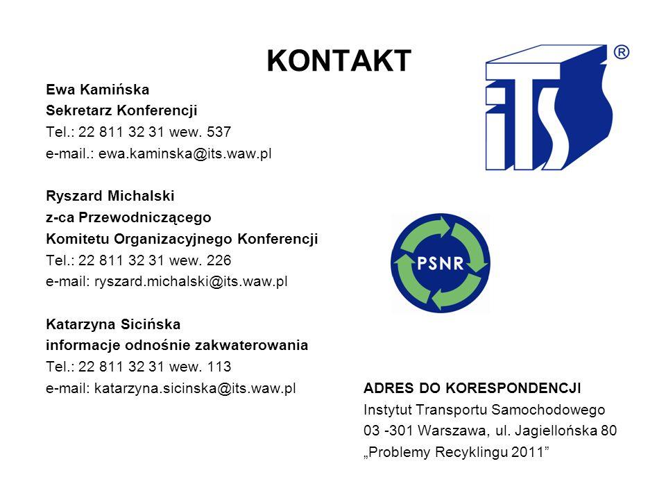 Ewa Kamińska Sekretarz Konferencji Tel.: 22 811 32 31 wew. 537 e-mail.: ewa.kaminska@its.waw.pl Ryszard Michalski z-ca Przewodniczącego Komitetu Organ