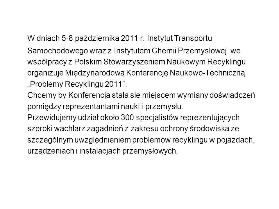 W dniach 5-8 października 2011 r. Instytut Transportu Samochodowego wraz z Instytutem Chemii Przemysłowej we współpracy z Polskim Stowarzyszeniem Nauk