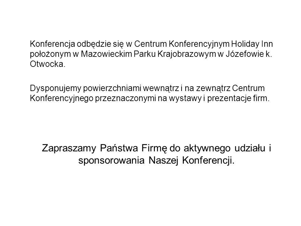 Konferencja odbędzie się w Centrum Konferencyjnym Holiday Inn położonym w Mazowieckim Parku Krajobrazowym w Józefowie k.