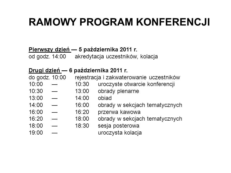 RAMOWY PROGRAM KONFERENCJI Pierwszy dzień 5 października 2011 r.