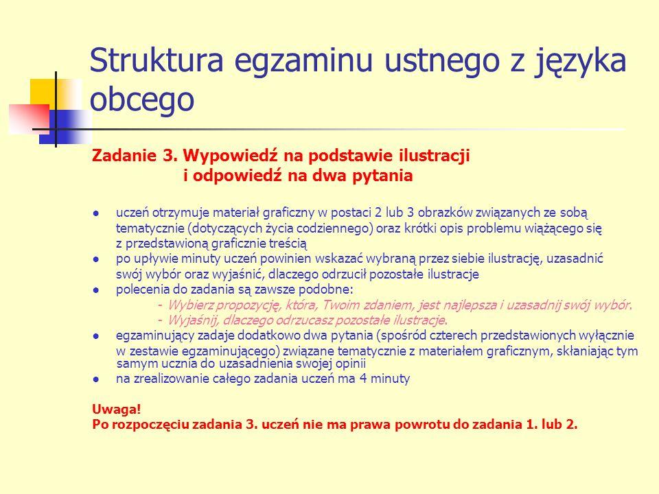 Struktura egzaminu ustnego z języka obcego Zadanie 3. Wypowiedź na podstawie ilustracji i odpowiedź na dwa pytania uczeń otrzymuje materiał graficzny