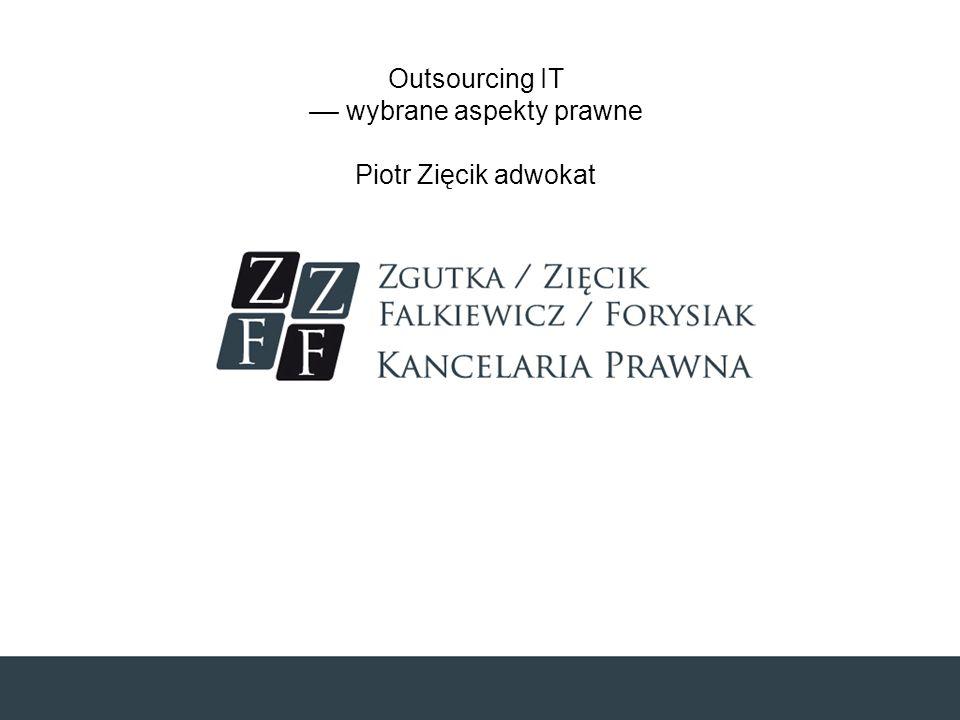 Agenda Ogólne uwagi dotyczące outsourcingu Usługi informatyczne Prawa autorskie