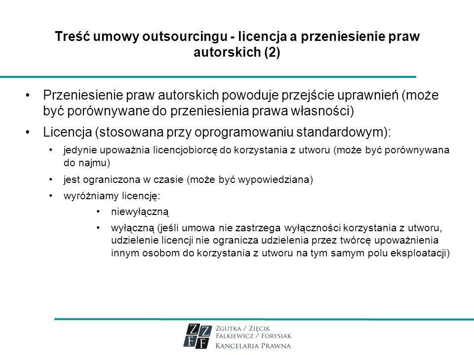 Treść umowy outsourcingu - licencja a przeniesienie praw autorskich (2) Przeniesienie praw autorskich powoduje przejście uprawnień (może być porównywa
