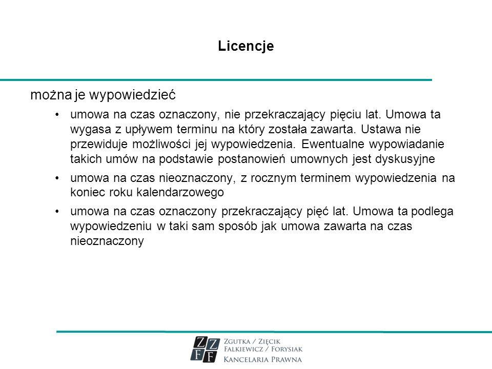 Licencje można je wypowiedzieć umowa na czas oznaczony, nie przekraczający pięciu lat. Umowa ta wygasa z upływem terminu na który została zawarta. Ust