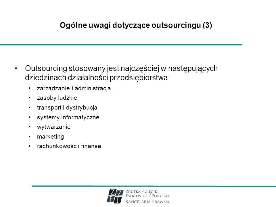 Outsourcing – podstawy prawne Brak regulacji prawnej odnoszącej się do bezpośrednio do outsourcingu W konsekwencji stosowanie przepisów prawnych właściwych dla danego stosunku prawnego
