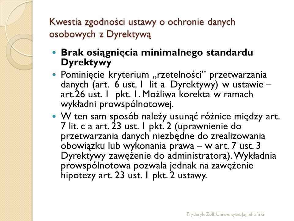 Kwestia zgodności ustawy o ochronie danych osobowych z Dyrektywą Brak osiągnięcia minimalnego standardu Dyrektywy Pominięcie kryterium rzetelności prz