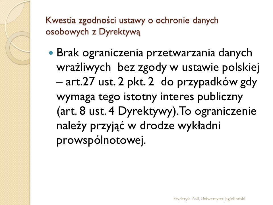Kwestia zgodności ustawy o ochronie danych osobowych z Dyrektywą Brak ograniczenia przetwarzania danych wrażliwych bez zgody w ustawie polskiej – art.