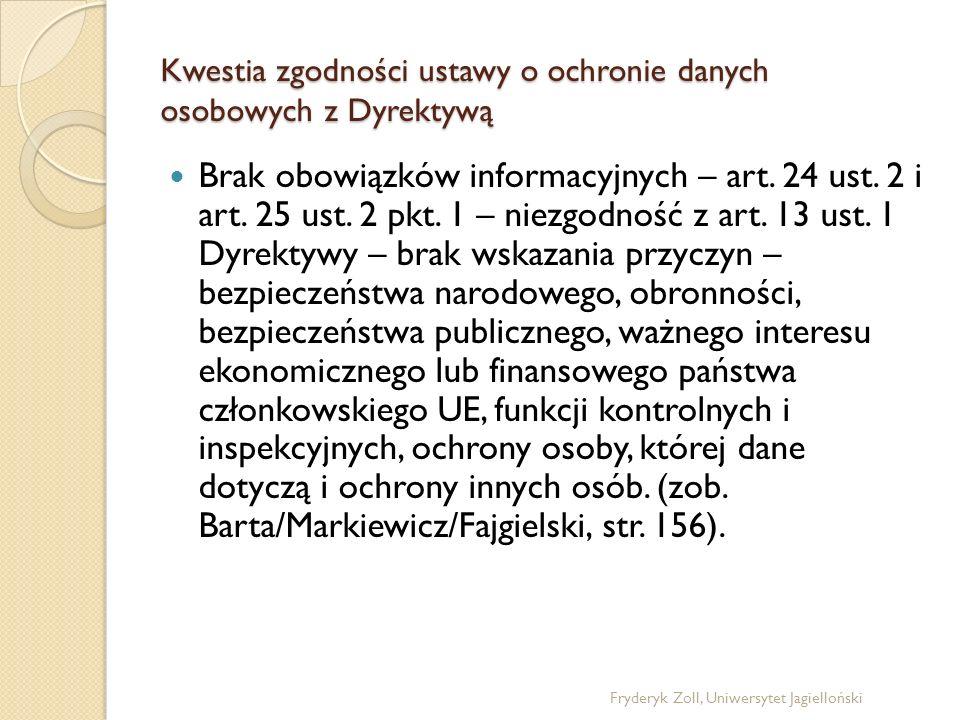 Kwestia zgodności ustawy o ochronie danych osobowych z Dyrektywą Brak obowiązków informacyjnych – art. 24 ust. 2 i art. 25 ust. 2 pkt. 1 – niezgodność
