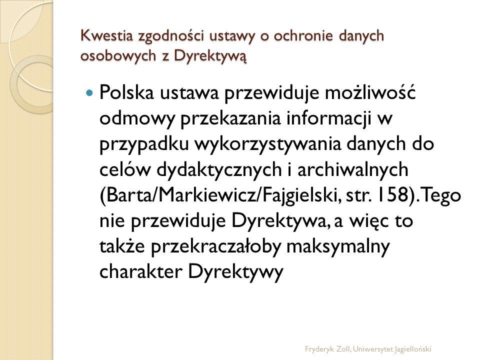 Kwestia zgodności ustawy o ochronie danych osobowych z Dyrektywą Polska ustawa przewiduje możliwość odmowy przekazania informacji w przypadku wykorzys