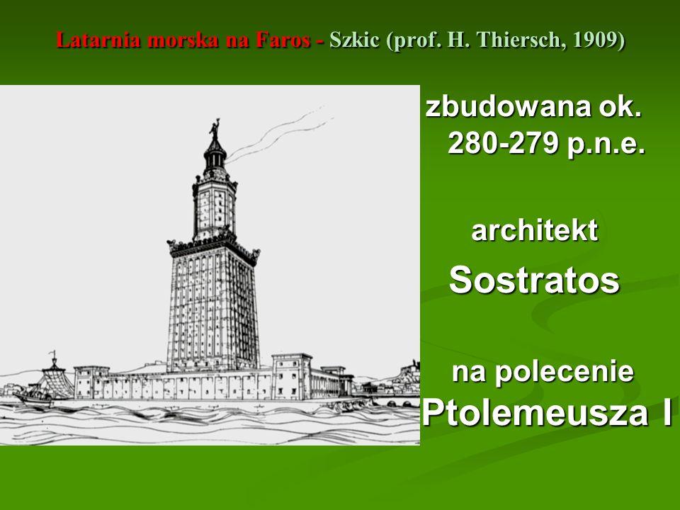 Latarnia morska na Faros - Szkic (prof. H. Thiersch, 1909) zbudowana ok. 280-279 p.n.e. architektSostratos na polecenie Ptolemeusza I na polecenie Pto