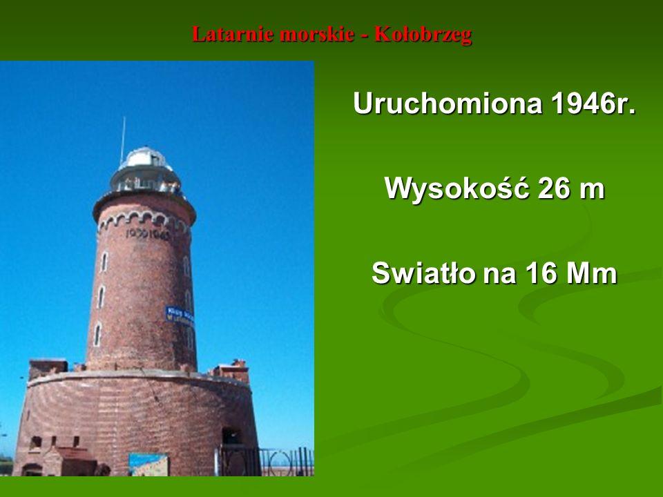 Latarnie morskie - Kołobrzeg Uruchomiona 1946r. Wysokość 26 m Swiatło na 16 Mm