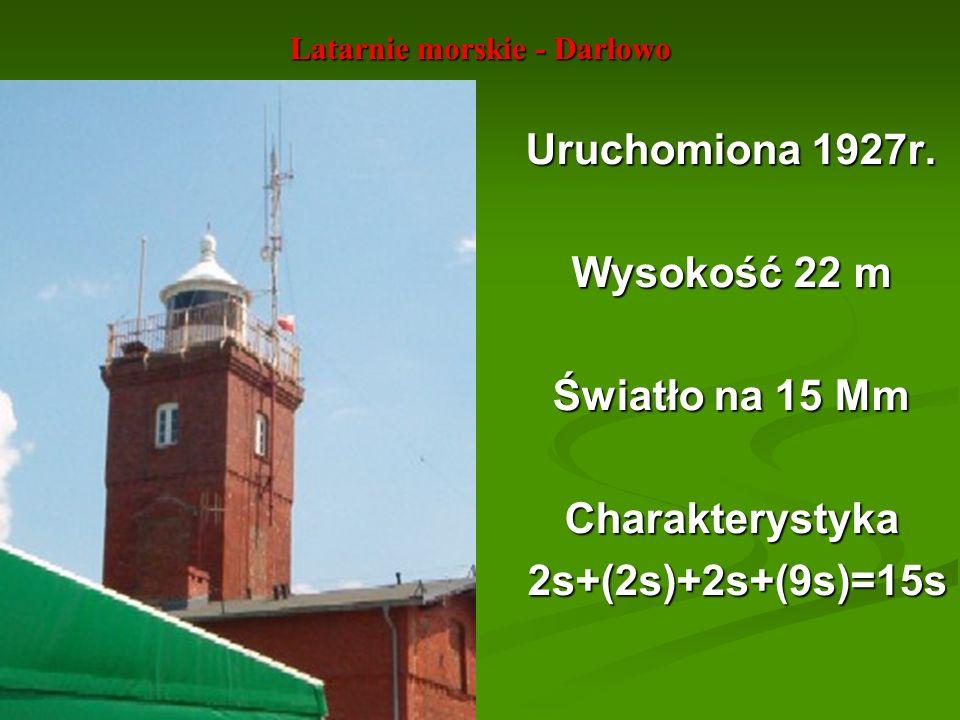 Latarnie morskie - Darłowo Uruchomiona 1927r. Wysokość 22 m Światło na 15 Mm Charakterystyka 2s+(2s)+2s+(9s)=15s 2s+(2s)+2s+(9s)=15s