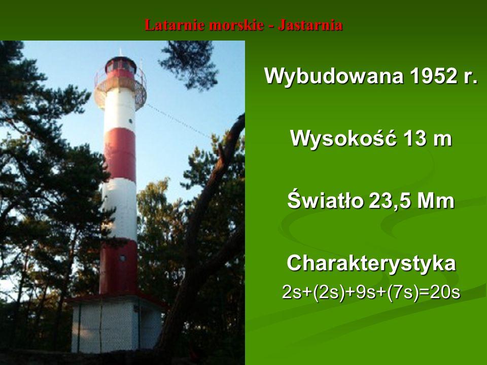 Latarnie morskie - Jastarnia Wybudowana 1952 r. Wysokość 13 m Światło 23,5 Mm Charakterystyka2s+(2s)+9s+(7s)=20s