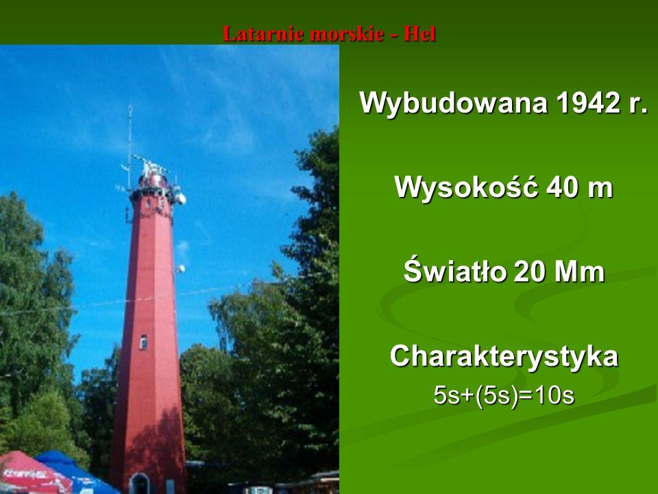 Latarnie morskie - Hel Wybudowana 1942 r. Wysokość 40 m Światło 20 Mm Charakterystyka5s+(5s)=10s