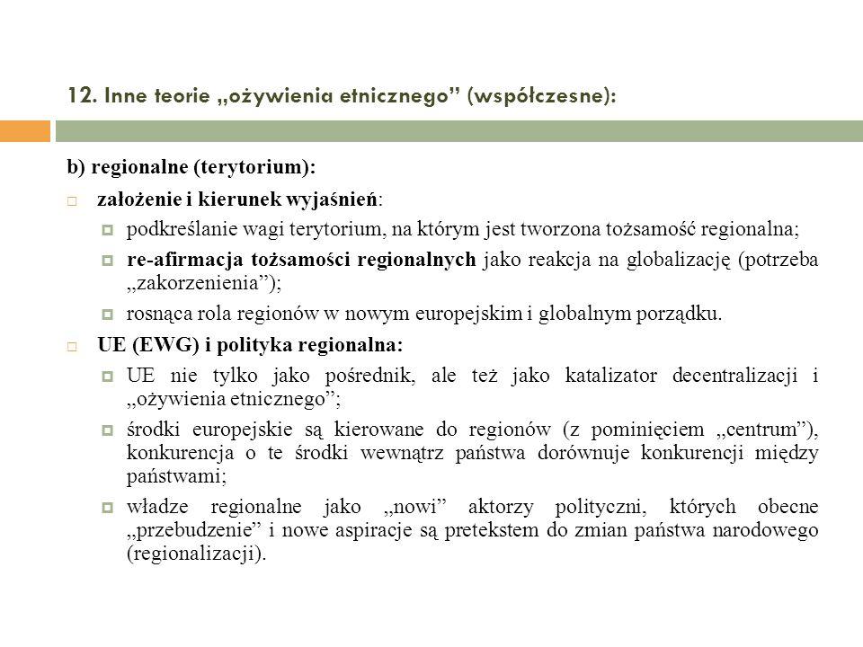 12. Inne teorie ożywienia etnicznego (współczesne): b) regionalne (terytorium): założenie i kierunek wyjaśnień: podkreślanie wagi terytorium, na który