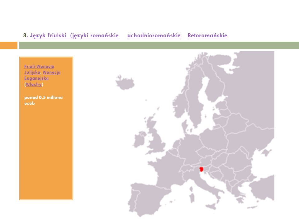 8. Język friulski (języki romańskie –zachodnioromańskie, rRetoromańskie. Język friulski (języki romańskieachodnioromańskieRetoromańskie Friuli-Wenecja