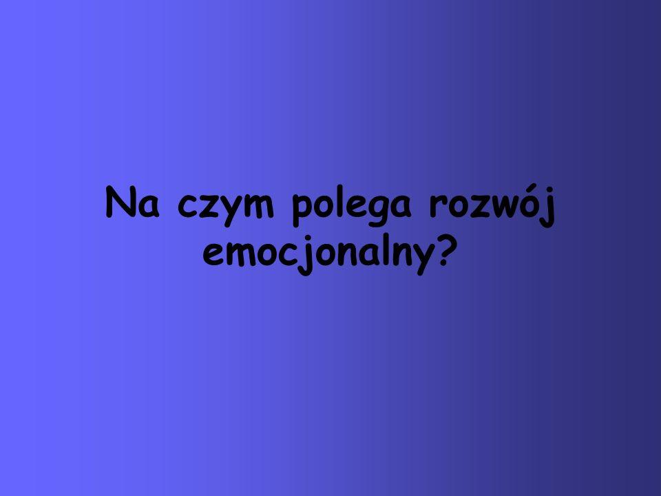 Na czym polega rozwój emocjonalny?