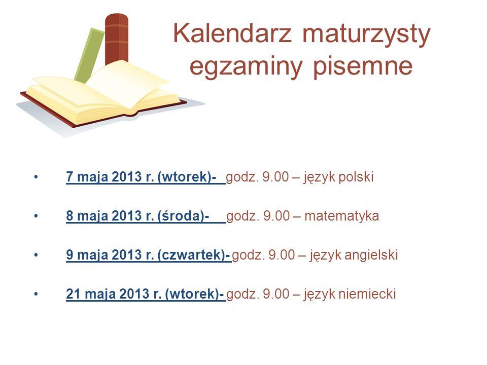 7 maja 2013 r. (wtorek)- godz. 9.00 – język polski 8 maja 2013 r. (środa)- godz. 9.00 – matematyka 9 maja 2013 r. (czwartek)- godz. 9.00 – język angie
